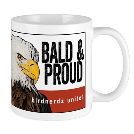 """Bald Eagle """"Bald & Proud"""" Mug"""