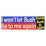 I Won't Let Bush Lie Bumper Sticker
