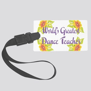 Worlds Greatest Dance Teache Large Luggage Tag