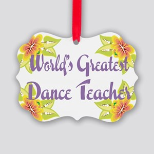 Worlds Greatest Dance Teache Picture Ornament