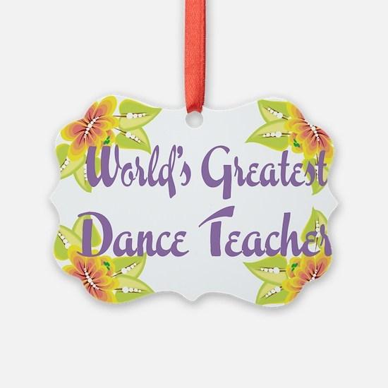 Worlds Greatest Dance Teache Ornament