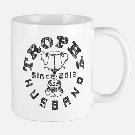 Trophy Husband Since 2013 Mug