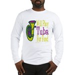 (CP) Will Play Tuba lt Long Sleeve T-Shirt