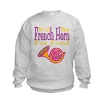 Will Play French Horn Kids Sweatshirt