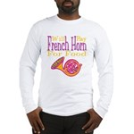 Will Play French Horn Long Sleeve T-Shirt