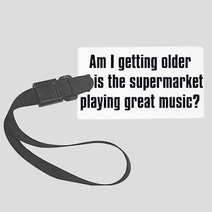 Am I Getting Older? Large Luggage Tag