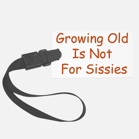 Growing Old Luggage Tag