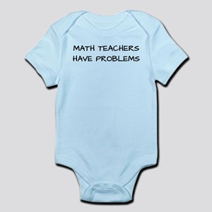 Math Teachers Have Problems Infant Bodysuit