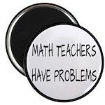 Math Teachers Have Problems Magnet