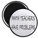 "Math Teachers Have Problems 2.25"" Magnet (10"