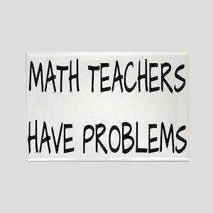 Math Teachers Have Problems Rectangle Magnet