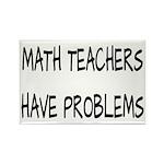 Math Teachers Have Problems Rectangle Magnet (10 p