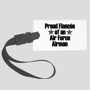 Proud Fiancee of AF Airman Large Luggage Tag