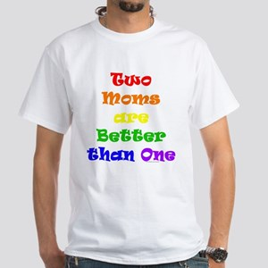 Two Moms White T-Shirt