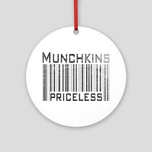 Munchkins Priceless Ornament (Round)