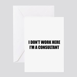 I Don't Work Here. I'm A Consultant Greeting Card