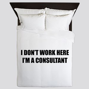 I Don't Work Here. I'm A Consultant Queen Duvet