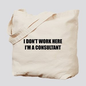 I Don't Work Here. I'm A Consultant Tote Bag