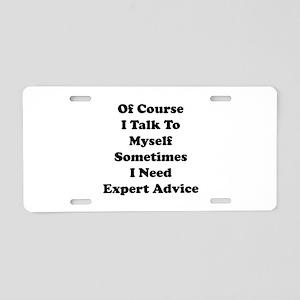 Sometimes I Need Expert Advice Aluminum License Pl
