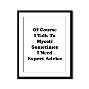 Sometimes I Need Expert Advice Framed Panel Print