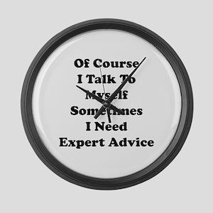 Sometimes I Need Expert Advice Large Wall Clock