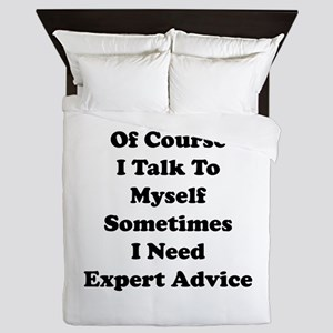 Sometimes I Need Expert Advice Queen Duvet