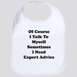 Sometimes I Need Expert Advice Bib