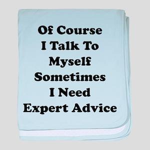 Sometimes I Need Expert Advice baby blanket