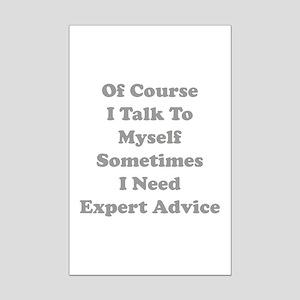 Sometimes I Need Expert Advice Mini Poster Print