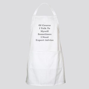 Sometimes I Need Expert Advice Apron