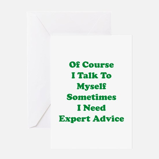 Sometimes I Need Expert Advice Greeting Card