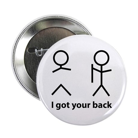 """I got your back 2.25"""" Button"""