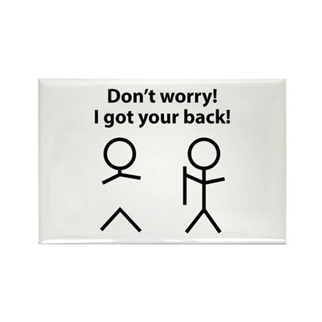 Don't worry! I got your back! Rectangle Magnet