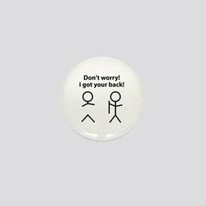 Don't worry! I got your back! Mini Button