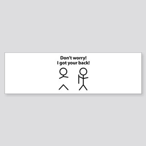 Don't worry! I got your back! Sticker (Bumper)