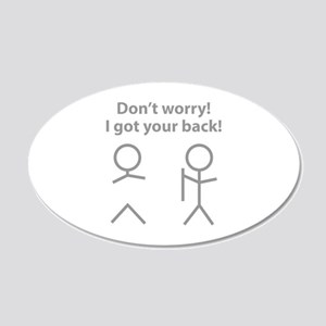 Don't worry! I got your back! 22x14 Oval Wall Peel
