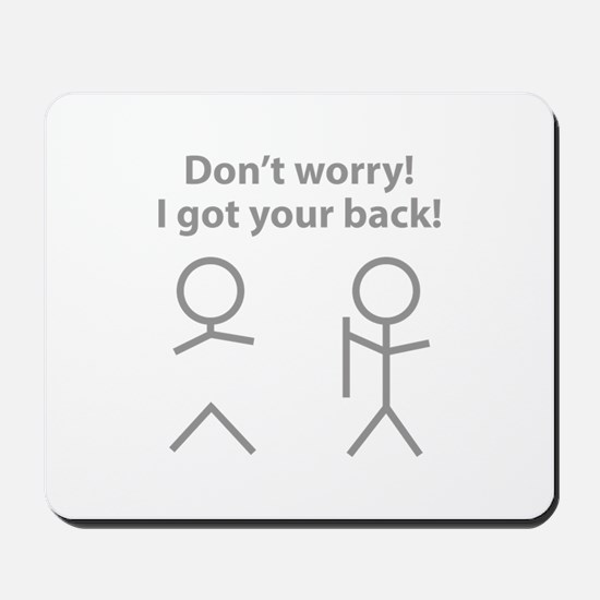 Don't worry! I got your back! Mousepad