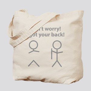 Don't worry! I got your back! Tote Bag