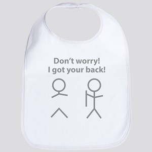 Don't worry! I got your back! Bib
