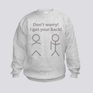 Don't worry! I got your back! Kids Sweatshirt