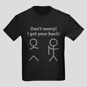 Don't worry! I got your back! Kids Dark T-Shirt