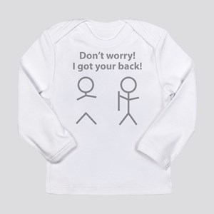 Don't worry! I got your back! Long Sleeve Infant T