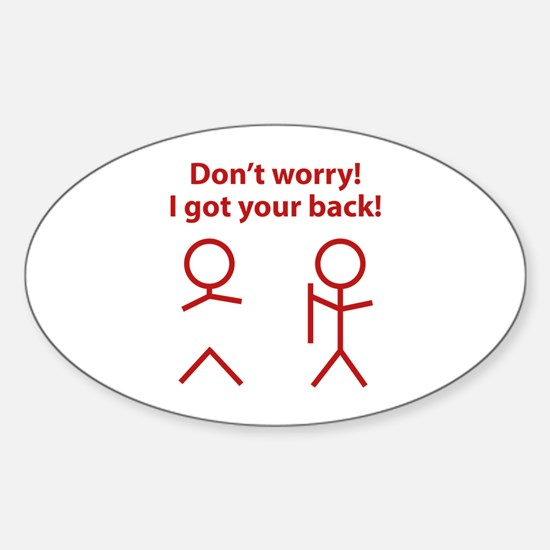 Don't worry! I got your back! Sticker (Oval)