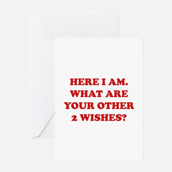 Here I Am What Are Your Other 2 Wishes? Greeting C