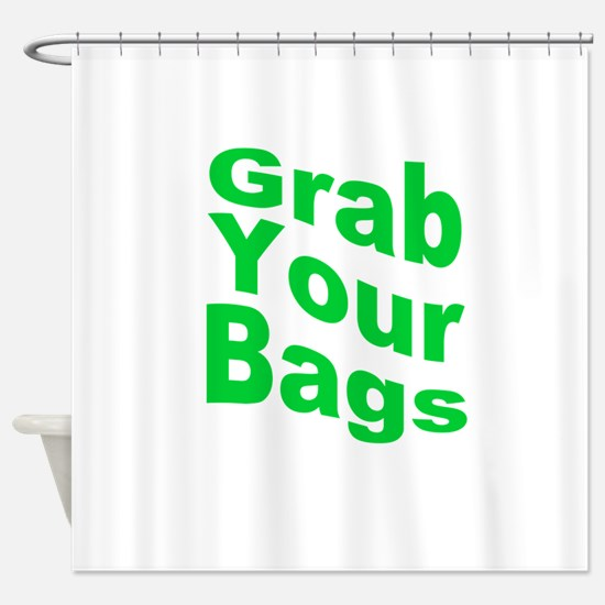 Grab Your Bags Shower Curtain