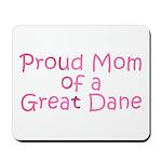 Proud Mom of a Great Dane Mousepad