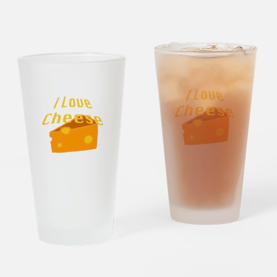 I Love Cheese Drinking Glass
