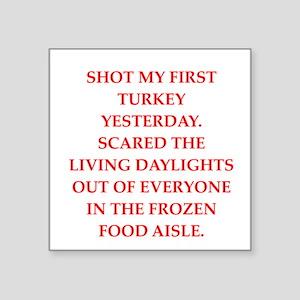 "turkey shoot Square Sticker 3"" x 3"""
