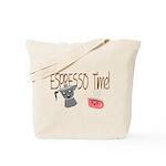 Espresso Time - Cute and Caffeinated. Tote Bag