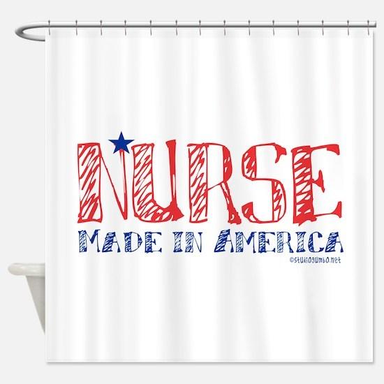 Nurse made in America Shower Curtain